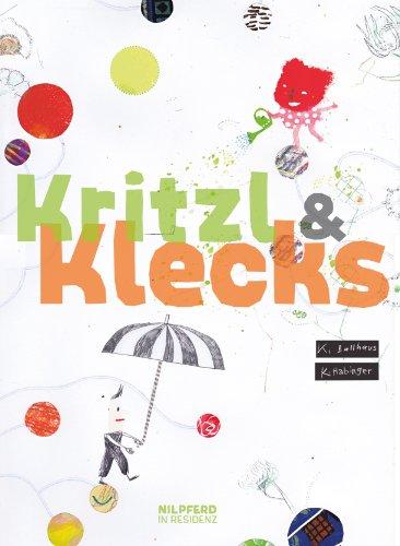 9783701721283: Kritzl & Klecks: Eine Entdeckungsreise ins Land des Zeichnens und Malens