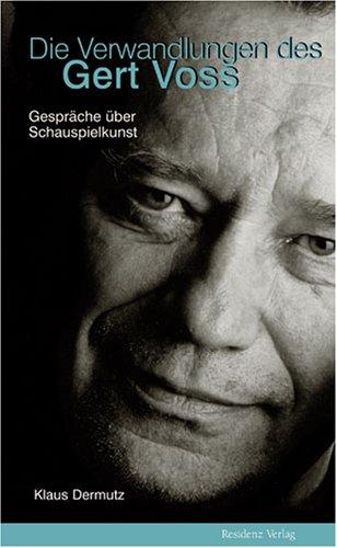 9783701730360: Die Verwandlung des Gert Voss: Gespräche über die Schauspielkunst
