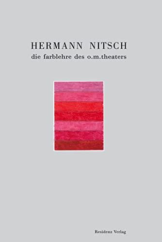 Hermann Nitsch. Die Farblehre des Orgien Mysterien: Carl Aigner (Hg.):