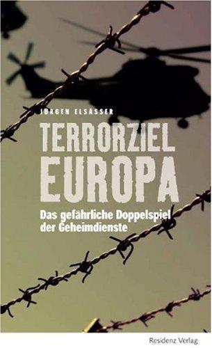 9783701731008: Terrorziel Europa: Das gefährliche Doppelspiel der Geheimdienste