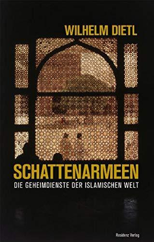 9783701731671: Schattenarmeen: Die Geheimdienste der islamischen Welt