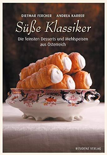 9783701732074: Süße Klassiker: Die feinsten Desserts und Mehlspeisen aus Österreich