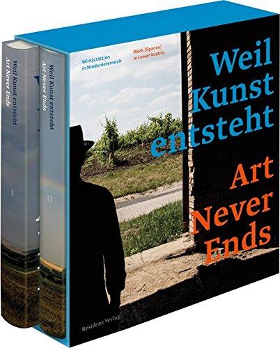Weil Kunst entsteht - Art Never Ends: Wirk[stätt]en Niederösterreich - Work [Spaces] in ...