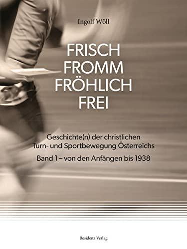 9783701733798: Frisch fromm fröhlich frei Von den Anfängen bis 1938