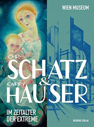 9783701733842: Otto Rudolf Schatz und Carry Hauser