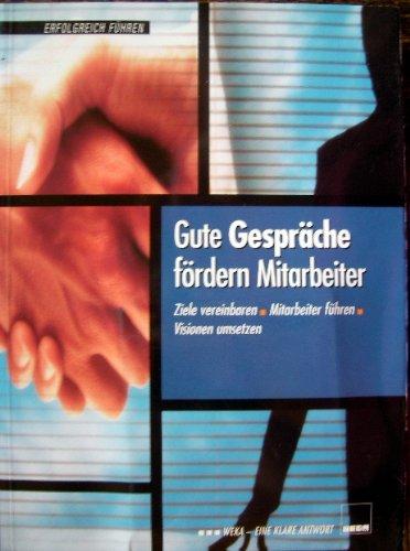 9783701841356: Gute Gespräche fördern Mitarbeiter. Ziele vereinbaren, Mitarbeiter führen, Visionen umsetzen (Livre en allemand)