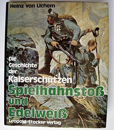 9783702002602: Spielhahnstoß und Edelweiss. Die Geschichte der Kaiserschützen