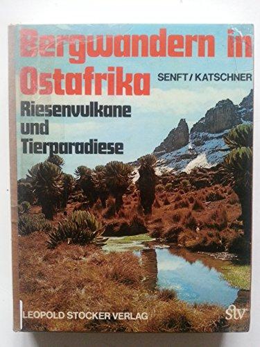 9783702003067: Bergwandern in Ostafrika: Riesenvulkane u. Tierparadiese (German Edition)