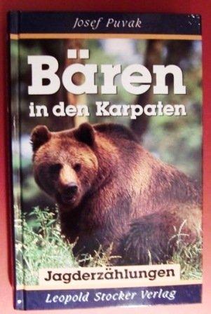 9783702006808: Bären in den Karpaten. Jagderzählungen