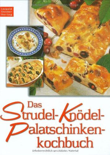 Das Strudel- Knödel- Palatschinkenkochbuch.: N