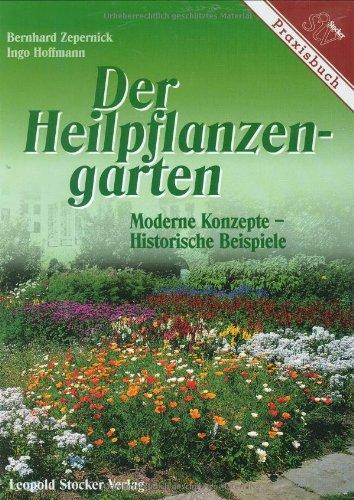 9783702009090: Der Heilpflanzengarten. Moderne Konzepte - Historische Beispiele.