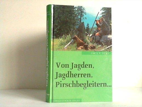 9783702009243: Von Jagden, Jagdherren, Pirschbegleitern...