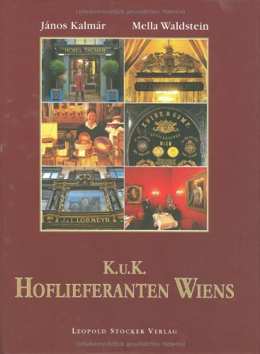 K.u.K. Hoflieferanten Wiens.: Kalmar, Janos; Waldstein, Mella
