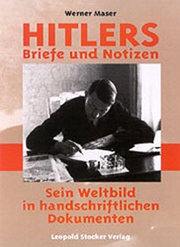 9783702009502: Hitlers Briefe und Notizen: Sein Weltbild in handschriftlichen Dokumenten