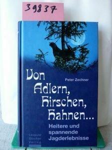 9783702009632: Von Adlern, Hirschen, Hahnen...