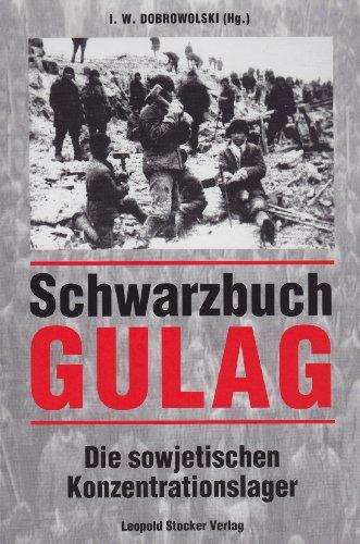 Schwarzbuch GULAG.: Die sowjetischen Konzentrationslager.: G. I. Iwanowa, et al