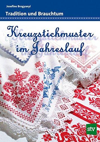 9783702010638: Kreuzstichmuster im Jahreslauf: Tradition und Brauchtum