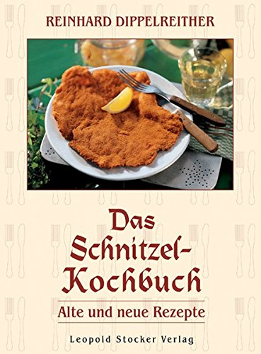 9783702010645: Das Schnitzel-Kochbuch: Alte und neue Rezepte
