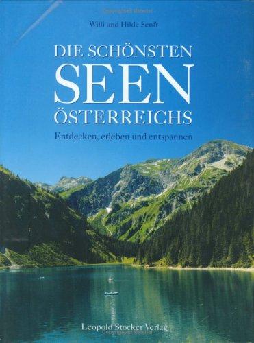 9783702010898: Die schönsten Seen Österreichs: Entdecken, erleben und entspannen
