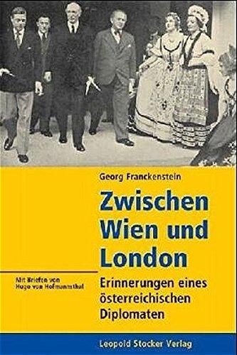 Zwischen Wien und London: Georg von Franckenstein
