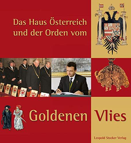 9783702011727: Das Haus Österreich und der Orden vom Goldenen Vlies