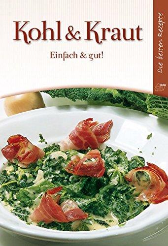 9783702011918: Kohl und Kraut: Einfach & gut! Die besten Rezepte