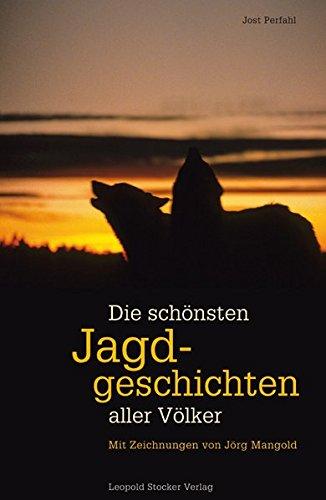 9783702012243: Die schönsten Jagdgeschichten aller Völker