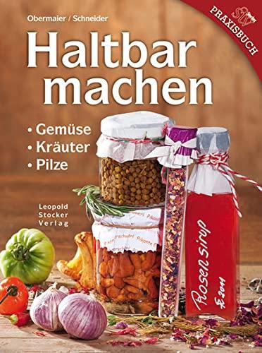 9783702013455: Haltbar machen: Gemüse, Kräuter, Pilze