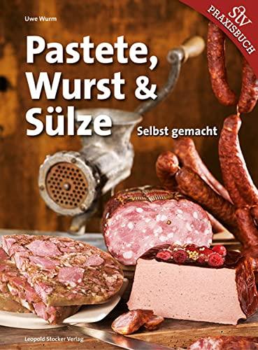 9783702013998: Pastete, Wurst & S�lze: Selbst gemacht