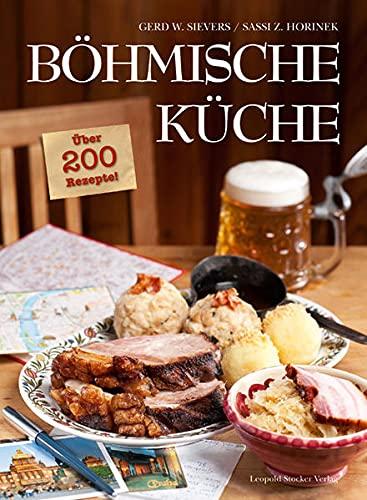 B�hmische K�che: �ber 200 Rezepte! - Gerd Wolfgang Sievers, Sassi Z. Horinek
