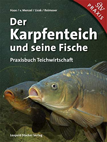 9783702015114: Der Karpfenteich und seine Fische: Praxisbuch Teichwirtschaft