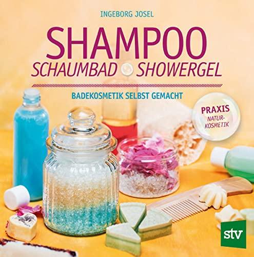 Shampoo, Schaumbad, Showergel: Badekosmetik selbst gemacht: Josel, Ingeborg