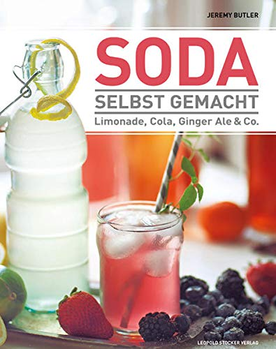 9783702015305: Soda selbst gemacht: Limonade, Cola, Ginger Ale & Co