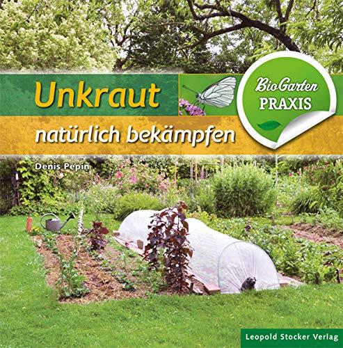 9783702015855: Unkraut natürlich bekämpfen: Bio-Garten Praxis