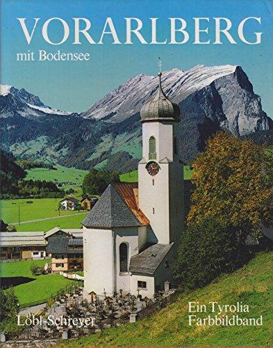 Vorarlberg, mit Bodensee: In Farben : mit: Robert Lobl, Robert