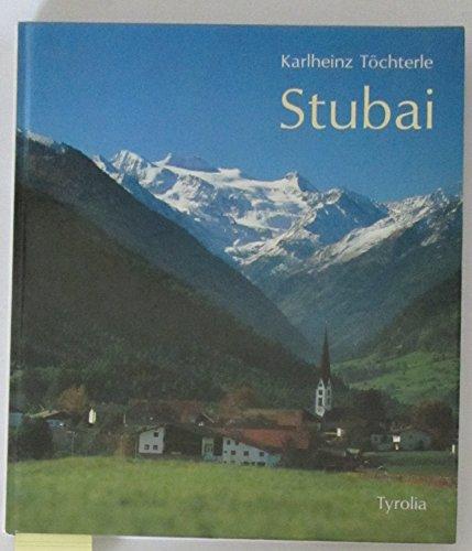 9783702216603: Stubai. Ein Talbuch