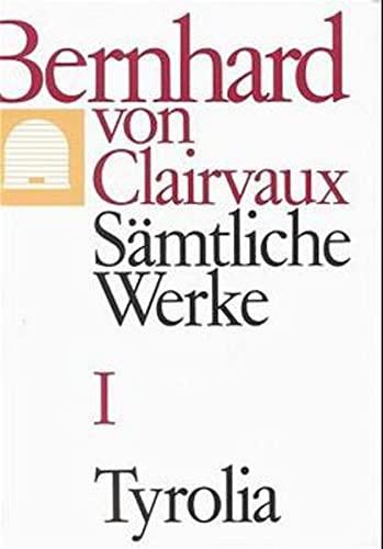Samtliche Werke 01: Bernhard von Clairvaux
