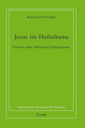 9783702217464: Jesus im Heilsdrama: Entwurf einer biblischen Erlösungslehre