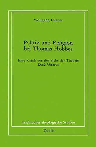 Politik und Religion bei Thomas Hobbes: Eine Kritik aus der Sicht der Theorie René Girards (...
