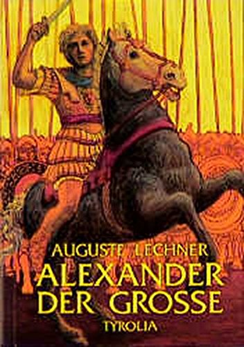 9783702218294: Alexander der Große: Er zog aus, die Welt zu erobern