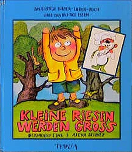 9783702219208: Kleine Riesen werden groß. Ein lustiges Bilder- Lieder- Buch über das richtige Essen.