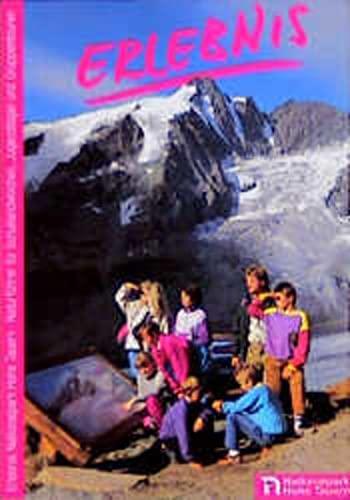 9783702220457: Erlebnis Nationalpark Hohe Tauern. Kärnten Naturführer: Naturführer und Programmvorschläge für Schullandwochen und Projektwochen im Nationalpark Hohe Tauern (Kärntner Anteil) und Umgebung