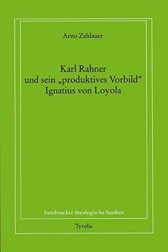 """Karl Rahner Und Sein """"Produktives Vorbild"""" Ignatius Von Loyola (Book): Arno Zahlauer"""