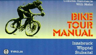 9783702220884: Bike tour manual, Innsbruck, Wipptal, Stubaital