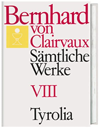 9783702221188: Bernhard von Clairvaux. Sämtliche Werke. Gesamtausgabe: Sämtliche Werke, 10 Bde., Bd.8: BD VIII