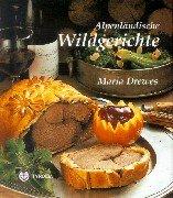 9783702221591: Alpenländische Wildgerichte.