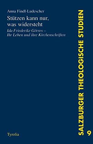 9783702221607: Stützen kann nur, was widersteht: Ida Friederike Görres - Ihr Leben und ihre Kirchenschriften (Salzburger theologische Studien)