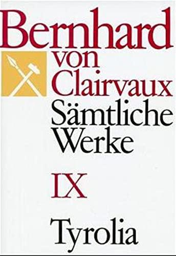 Sämtliche Werke 9: Bernhard von Clairvaux