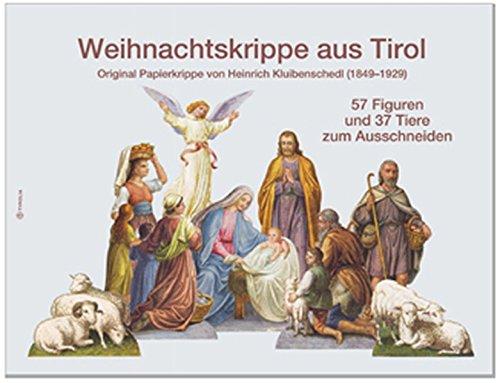 9783702224561: Weihnachtskrippe aus Tirol: Original Papierkrippe von Heinrich Kluibenschedl (1849-1929)