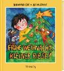 Frohe Weihnacht, kleiner Riese!: Bernhard,Schulz, Alena Lins